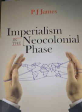 Imperialism in the Neo-Colonial Phase - Dr. P J James