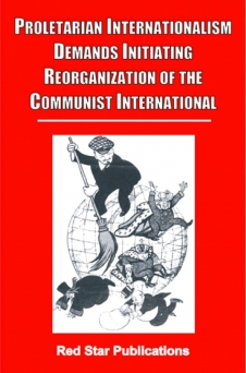 Proletarian Internationalism Demands Initiating Reorganization of the Communist International