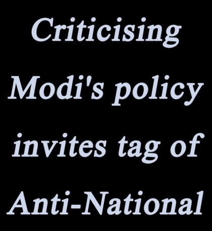 Citizens have right to criticize any government action! Identifying government with country, and attacking all criticisms as anti-national, is a fascist approach!