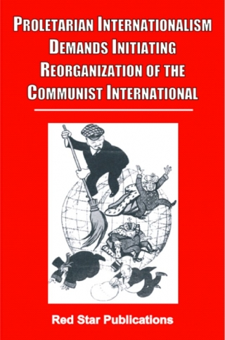 Uphold Proletarian Internationalism; Intensify Efforts to Rebuild Communist International! - KN Ramachandran