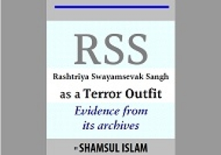RSS - A Terrorist Outfit, Evidence from its Archives - Prof. Shamsul Islam