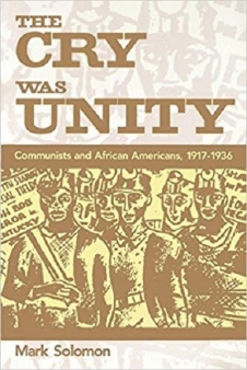 "Book Review : ""THE CRY WAS UNITY: COMMUNISTS AND AFRICAN AMERICANS 1917-1936 - Ray O. Light"