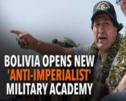 BOLIVIA: MORALES OPENS ANTI-IMPERIALIST MILITARY SCHOOL