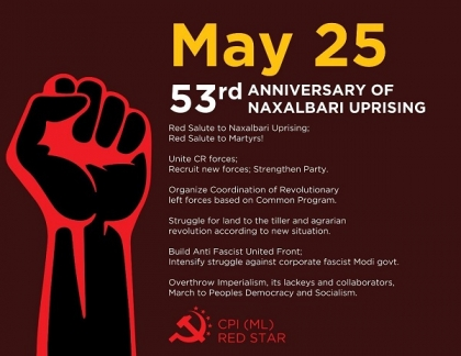 CPI(ML) RED STAR'S CALL: UPHOLD LESSONS OF NAXALBARI UPRISING, MARCH TOWARDS PEOPLE'S DEMOCRACY AND SOCIALISM!